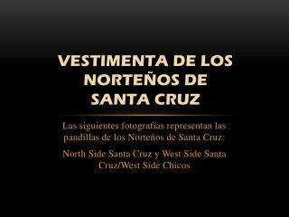 Vestimenta de los Norteños de  Santa  Cruz