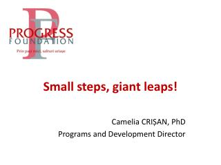 Small steps, giant leaps!