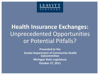 Health Insurance Exchanges:  Unprecedented Opportunities or Potential Pitfalls?