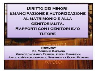 Interventi Dr.  Morrone  Gaetano Giudice onorario- Tribunale per i Minorenni
