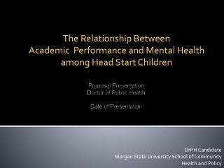 Proposal Presentation  Doctor of Public Health Date  of Presentation