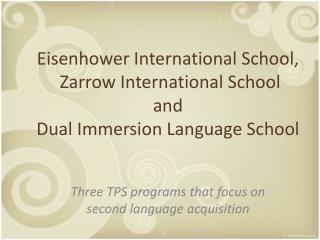 Three TPS programs that focus on second language acquisition