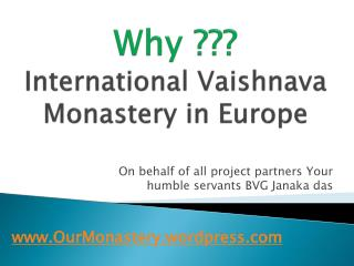 Why ??? International Vaishnava Monastery in Europe
