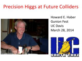 Precision  Higgs  at  Future  Colliders