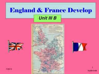 England & France Develop