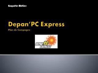 Depan'PC  Express Plan de Campagne