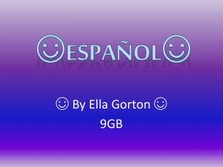 ☺ By Ella Gorton ☺ 9GB