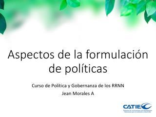 Aspectos de la formulación de políticas