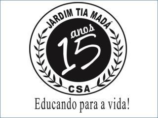 ANO LETIVO 2013  EDUCANDO PARA A VIDA