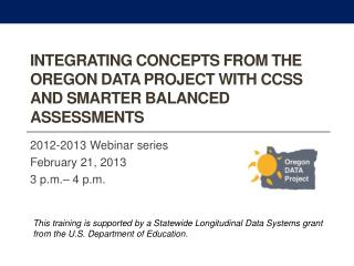 Integrating Concepts from the Oregon DATA Project with CCSS and Smarter Balanced Assessments
