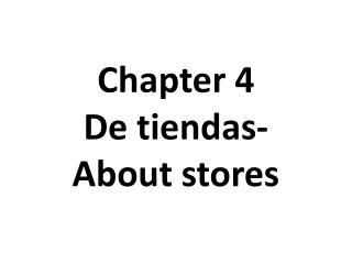 Chapter 4 De  tiendas - About stores
