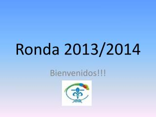 Ronda 2013/2014