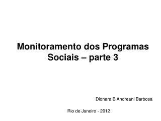 Monitoramento dos Programas  Sociais  –  parte 3