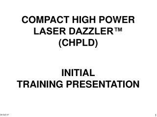COMPACT HIGH POWER LASER DAZZLER  CHPLD
