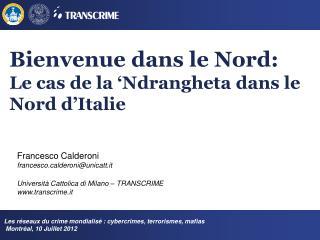 Bienvenue dans le Nord:  Le  cas de la 'Ndrangheta dans le Nord d'Italie