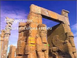 Mesopotamia: pintures  , cultura i  relleu