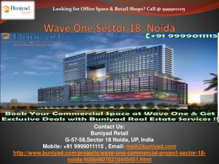 Wave One Sector 18 Noida � Commercial Office Space & Retail