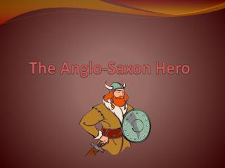 The Anglo-Saxon Hero