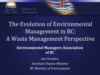 The Evolution of Environmental Management in BC:  A Waste Management Perspective