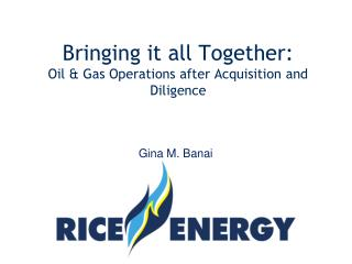 Bringing it all Together: Oil & Gas Operations after Acquisition and Diligence