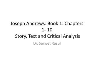 Joseph Andrews : Book 1: Chapters 1- 10  Story, Text and Critical Analysis