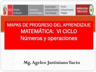 MAPAS DE PROGRESO DEL APRENDIZAJE MATEMÁTICA:   VI CICLO Números  y  operaciones