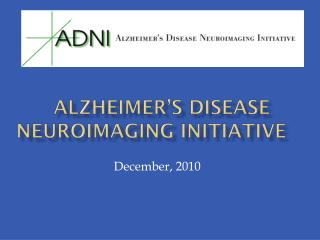 Alzheimer's Disease  Neuroimaging  Initiative