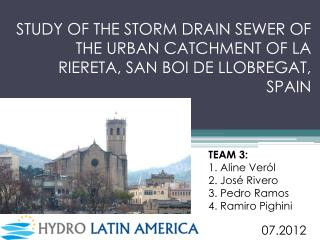 STUDY OF THE STORM DRAIN SEWER OF THE URBAN CATCHMENT OF LA RIERETA, SAN BOI DE LLOBREGAT, SPAIN