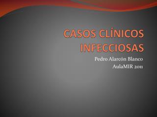 CASOS CLÍNICOS INFECCIOSAS