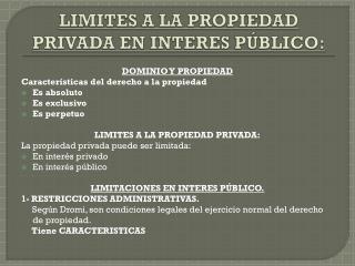LIMITES A LA PROPIEDAD PRIVADA EN INTERES P�BLICO: