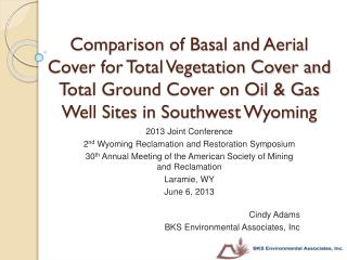 2013 Joint Conference 2 nd  Wyoming Reclamation and Restoration Symposium