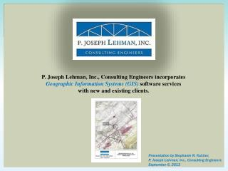 Presentation by Stephanie R.  Fulcher ,  P. Joseph Lehman, Inc., Consulting Engineers