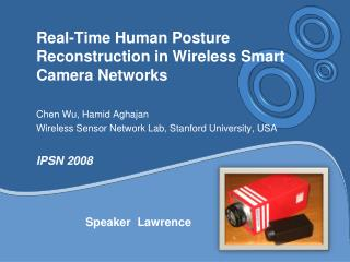 Real-Time Human Posture Reconstruction in Wireless Smart Camera Networks