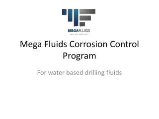 Mega Fluids Corrosion Control Program