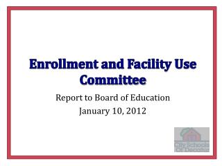 Enrollment and Facility Use Committee