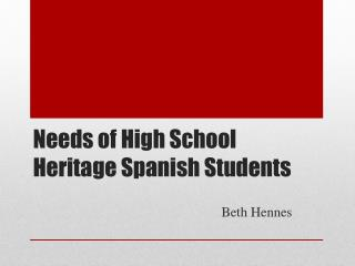 Needs of High School Heritage Spanish Students