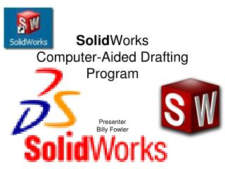 Solid Works Computer-Aided Drafting Program