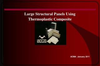 Large Structural Panels Using  Thermoplastic Composite