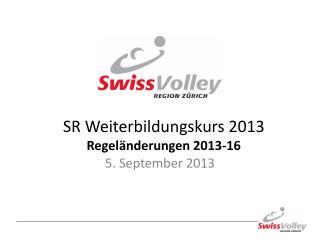 SR Weiterbildungskurs 2013 Regeländerungen 2013-16