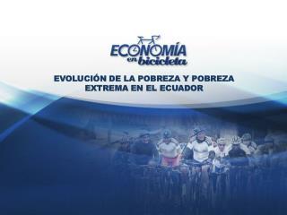 Evoluci�n de la Pobreza y Pobreza Extrema en el Ecuador