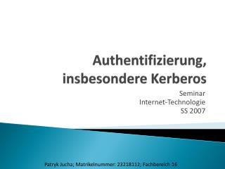 Authentifizierung, insbesondere  Kerberos