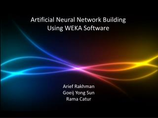 Artificial Neural Network Building  Using WEKA Software