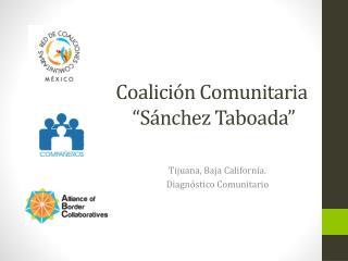 """Coalición Comunitaria  """"Sánchez Taboada"""""""