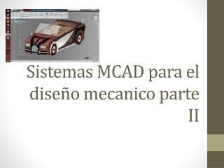 Sistemas  MCAD  para  el  diseño mecanico  parte II