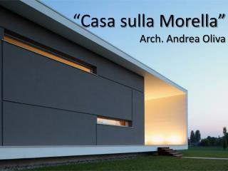 """""""Casa sulla Morella"""" Arch. Andrea Oliva"""