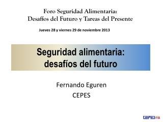 Seguridad alimentaria: desafíos del futuro