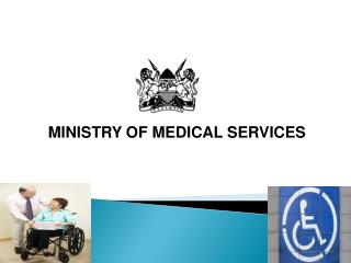 MINISTRY OF MEDICAL SERVICES