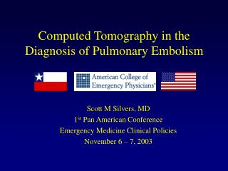 Computed Tomography in the Diagnosis of Pulmonary Embolism