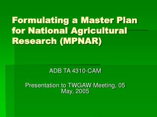 Formulating a Master Plan for National Agricultural Research MPNAR