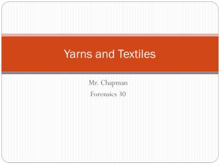 Yarns and Textiles